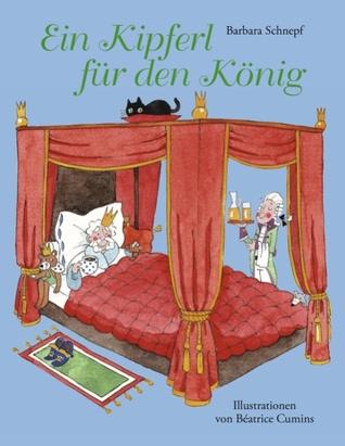 Ein Kipferl für den König: Märchen Barbara Schnepf