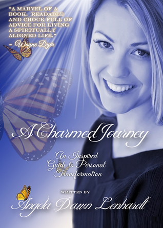 A Charmed Journey-xled: An Inspired Guide to Personal Transformation  by  Angela Dawn Lenhardt
