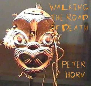 Walking the Road of Death. Short Stories.  by  Peter Horn