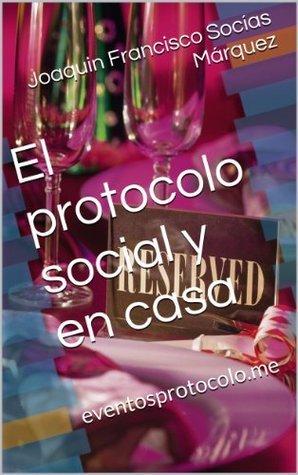 El protocolo social y en casa Joaquin Socias Marquez