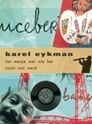 Het meisje met wie het nooit wat werd  by  Karel Eykman