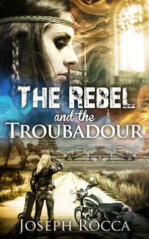 The Rebel and the Troubadour  by  Joseph Rocca