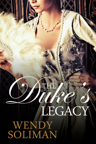 The Dukes Legacy  by  Wendy Soliman