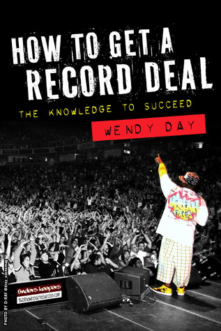 The Knowledge To Succeed: How To Get A Record Deal Wendy Day