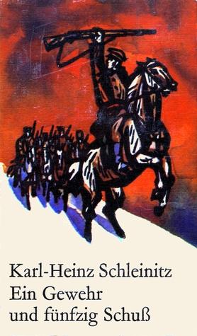 Ein Gewehr und fünfzig Schuß (Robinsons billige Bücher, Band 160) Karl-Heinz Schleinitz