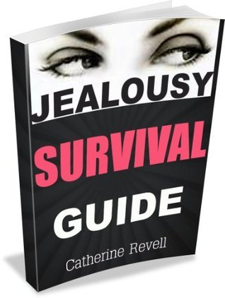JEALOUSY SURVIVAL GUIDE  by  Catherine Revell