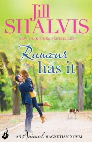 Rumour Has It: Animal Magnetism Book 4 (Animal Magnetism 4) Jill Shalvis