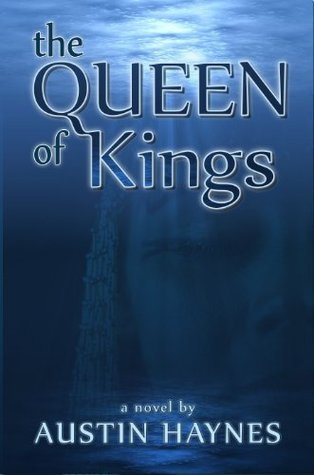 The Queen of Kings  by  Austin Haynes