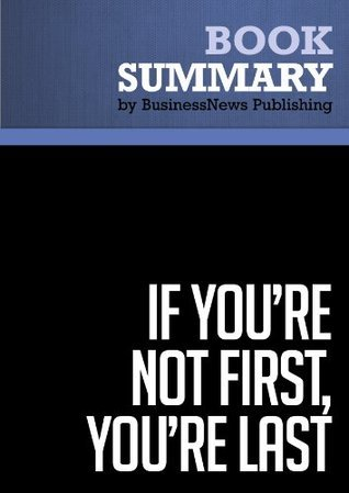 Summary: If Youre Not First, Youre Last - Grant Cardone BusinessNews Publishing