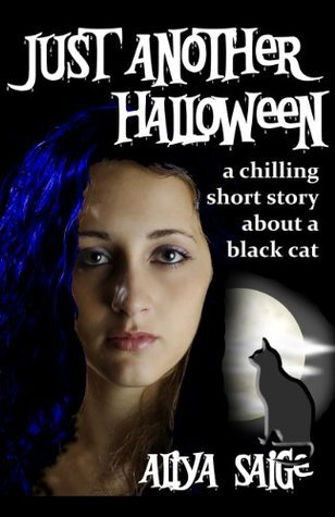Just Another Halloween: a chilling short story about a black cat Aliya Saige