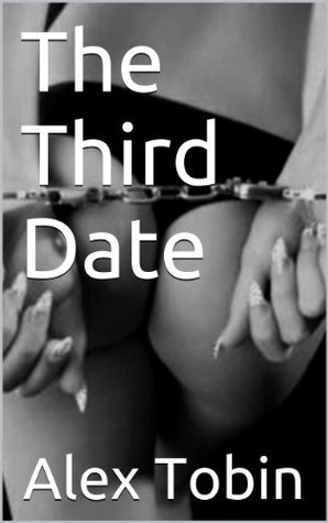The Third Date Alex Tobin
