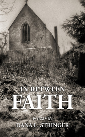 In Between Faith Dana L. Stringer