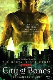 City Of Bones - Mortal Instruments, Book One  by  Cassandra Clare