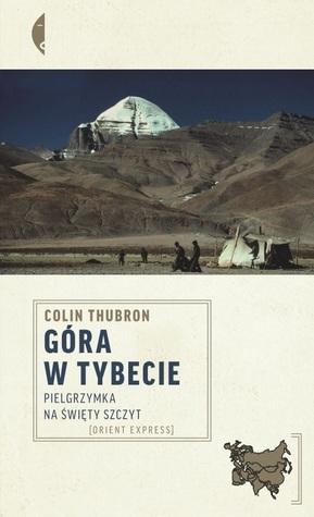 Góra w Tybecie. Pielgrzymka na święty szczyt  by  Colin Thubron