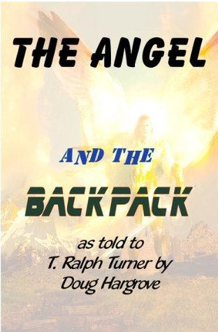 The Angel and the Backpack T. Ralph Turner