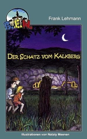 B.E.N. - Der Schatz vom Kalkberg  by  Frank Lehmann