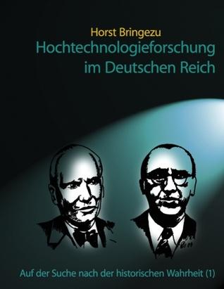 Hochtechnologieforschung im Deutschen Reich: Auf der Suche nach der historischen Wahrheit (1) Horst Bringezu