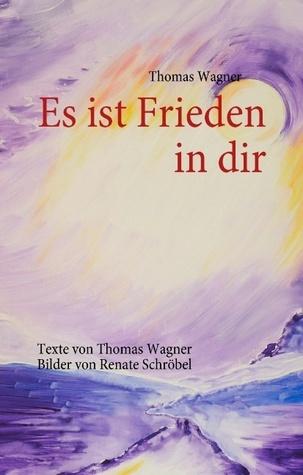 Es ist Frieden in dir Thomas S. Wagner