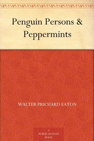 Penguin Persons & Peppermints  by  Walter Prichard Eaton