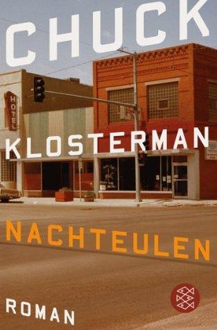 Nachteulen Chuck Klosterman