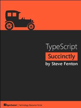 TypeScript Succinctly  by  Steve  Fenton