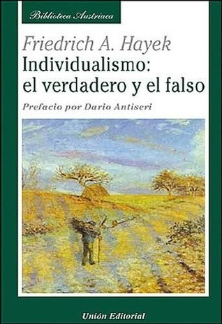 Individualismo: el Verdadero y el falso Friedrich Hayek