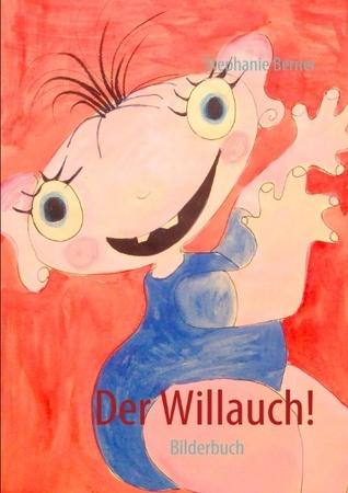 Der Willauch!: Bilderbuch  by  Stephanie Berner