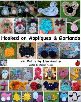 Hooked on Appliques & Garlands - 66 Motifs to Crochet Lisa Gentry