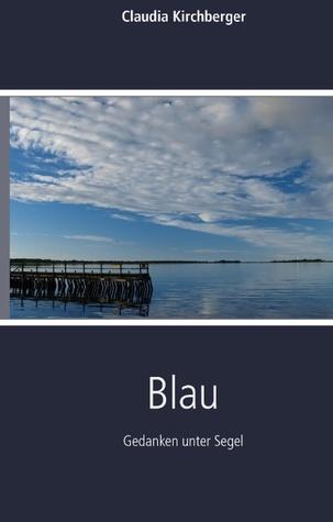 Blau  by  Claudia Kirchberger