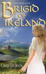 Brigid of Ireland Cindy Thomson