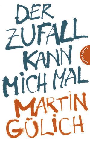 Der Zufall kann mich mal  by  Martin Gülich