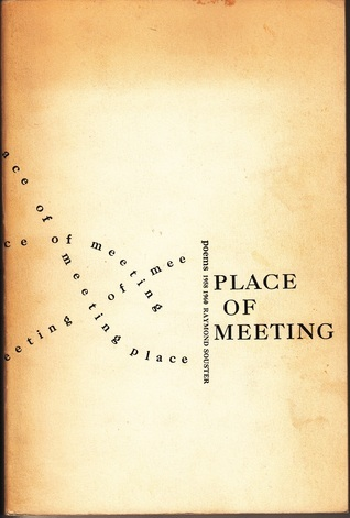 Place of Meeting: Poems 1958-1960 Raymond Souster