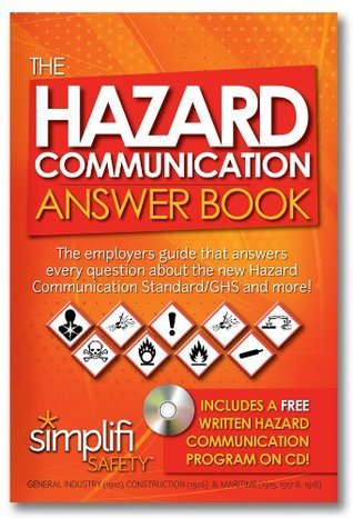 The Hazard Communication Answer Book - The Employers Guide That Answers Every Question about The New Hazard Communication Standard/GHS and More! (Answer Books)  by  Mark McGuire Moran