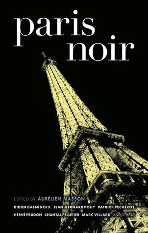 Paris Noir (Akashic Noir)  by  Aurélien Masson