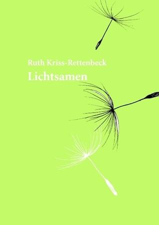 Lichtsamen  by  Ruth Kriss-Rettenbeck