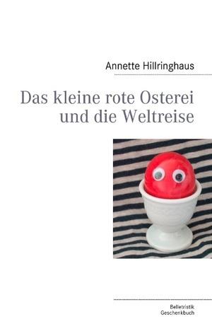 Das kleine rote Osterei und die Weltreise  by  Annette Hillringhaus