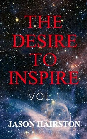 The Desire To Inspire  by  Jason Hairston