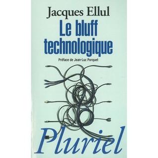 Le bluff technologique  by  Jacques Ellul