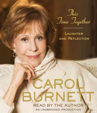 This Time Together: Laughter and Reflection [First Large Print Edition]  by  Carol Burnett