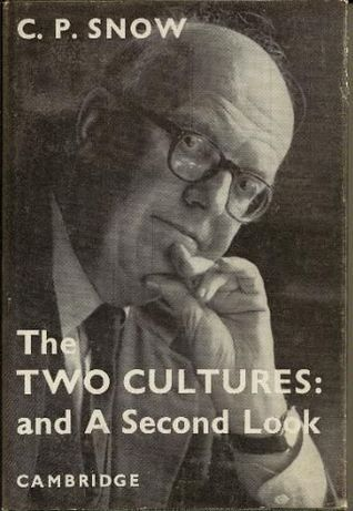 The Two Cultures: and A Second Look: An Expanded Version of The Two Cultures and the Scientific Revolution C.P. Snow