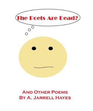 The Poets Are Dead? A. Jarrell Hayes