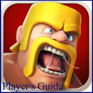 Clash of Clans: Clash of Clans Game Guide - Tips and Strategies Gerone Adams