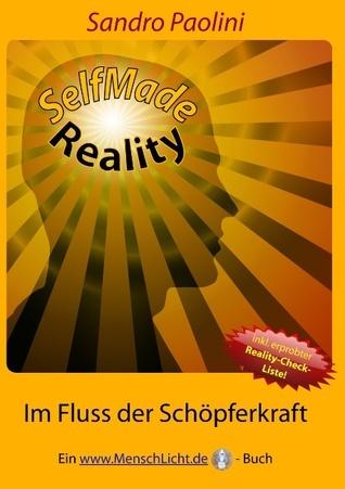 SelfMade Reality: Im Fluss der Schöpferkraft  by  Sandro Paolini