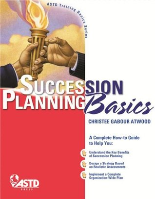 Succession Planning Basics  by  Christee Atwood