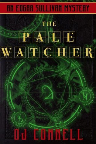 The Pale Watcher (The Case Files of Edgar Sullivan SERIES 1/CASE 2)  by  O.J. Connell