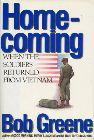 Homecoming:  When the Soldiers Returned from Vietnam Bob  Greene