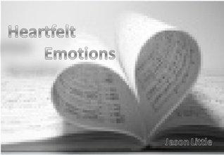 Heartfelt Emotions  by  Jason Jermaine Little