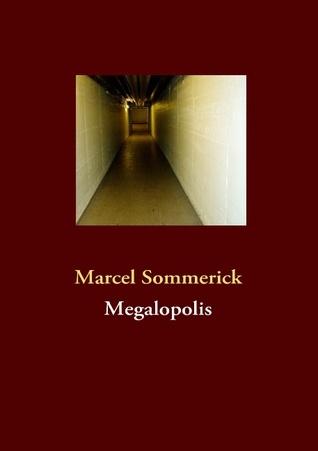 Megalopolis Marcel Sommerick
