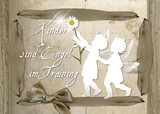 Kinder sind Engel im Training  by  H.& U.Schlütter KiVi & Leo Löwenherz Spielbude