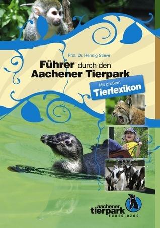 Führer durch den Aachener Tierpark Hennig Stieve